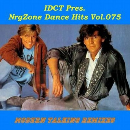 Ремиксы Modern Talking - NrgZone Dance Hits Vol.075 - Modern Talking Remixes (2010)