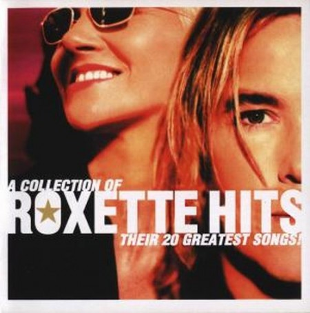 Группа Roxette - A Collection Of Roxette Hits (2006)