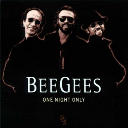 Bee Gees - One Night Only (Anniversary Edition) (2010)