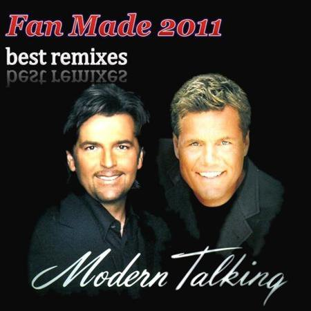 Группа Modern Talking - Fan Made Best Remixes (2011)