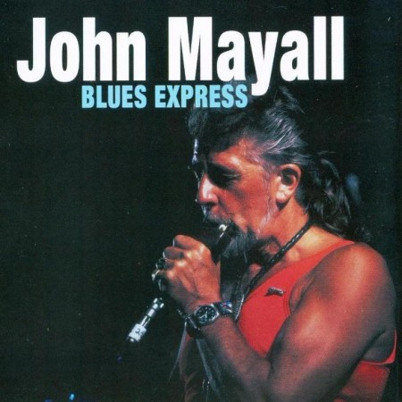 John Mayall - Blues Express (2010)