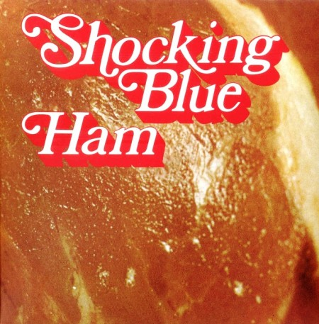 Shocking Blue - Ham (1973/2009)