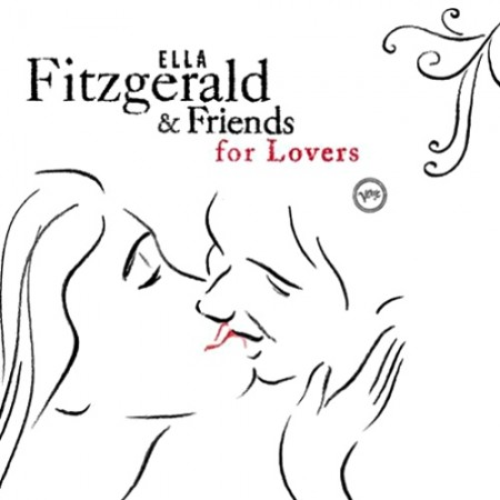 Ella Fitzgerald - Ella Fitzgerald And Friends For Lovers (2007) APE