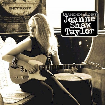 Joanne Shaw Taylor -  Diamonds In The Dirt (2010) FLAC
