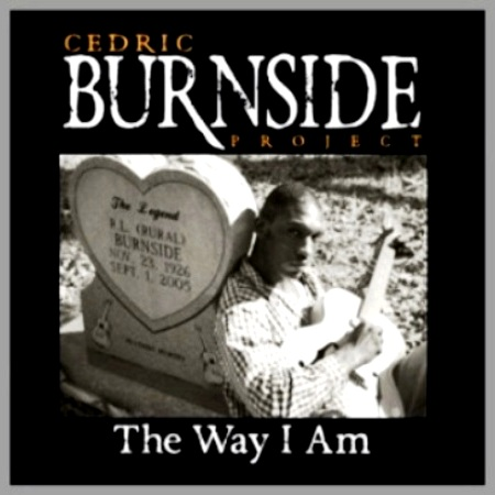 Cedric Burnside Project - The Way I Am (2011)