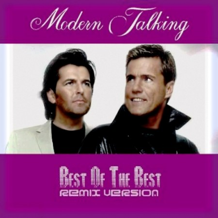 Modern Talking - Best Of The Best [Remix Version] (2011)