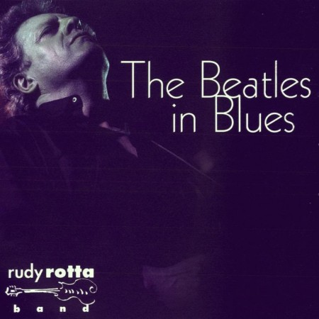 Rudy Rotta Band - The Beatles In Blues (2008) FLAC