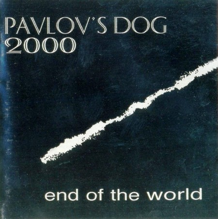 Pavlov's Dog 2000 - End Of The World (1995) FLAC