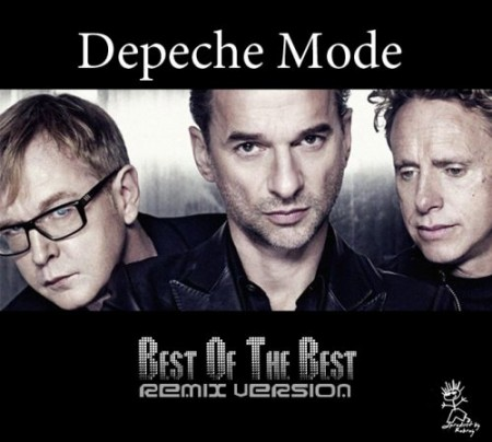 Depeche Mode - Best Of The Best (Remix Version) (2011)