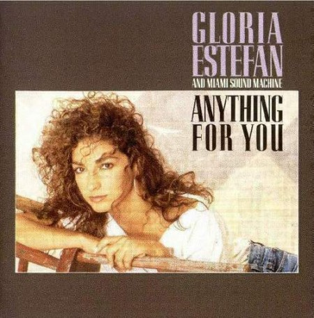 Gloria Estefan and Miami Sound Machine - Anything for You (1987)