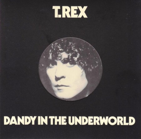 T. Rex - Dandy In The Underworld (1977/2001 Original Remastered)