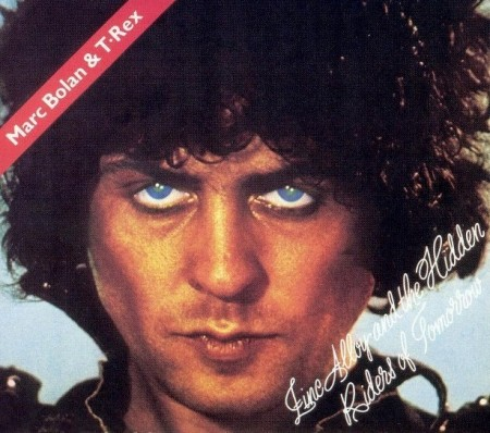 Marc Bolan & T. Rex - Zinc Alloy And The Hidden Riders Of Tomorrow (1974)