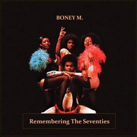 Boney M. - Remembering The Seventies (2012)
