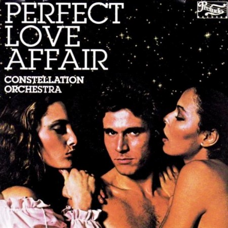 Constellation Orchestra - Perfect Love Affair (LP, 1978/Reissue CD, 1992)