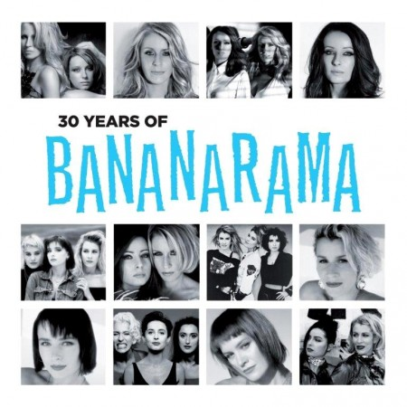 Bananarama - 30 Years Of Bananarama (2012)