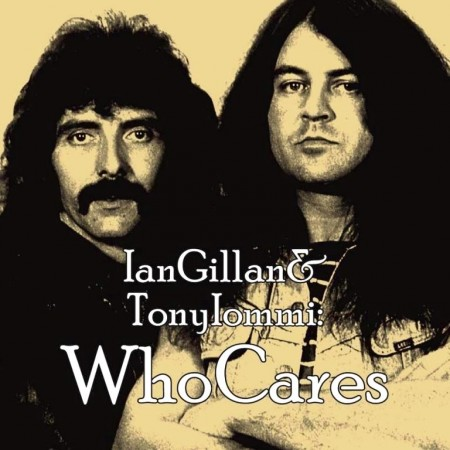 Ian Gillan & Tony Iommi - Who Cares (2 CD, 2012)