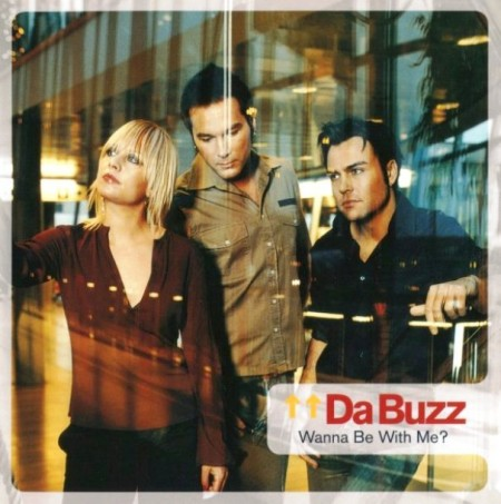 Da Buzz - Wanna Be With Me? (2002)