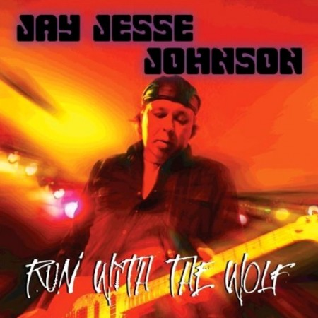 Jay Jesse Johnson - Run With The Wolf (2012)