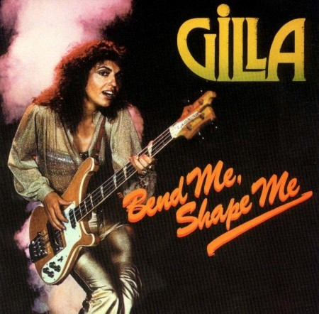 Gilla - Bend Me, Shape Me (1978/1996 Digitally Remastered)