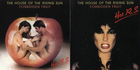 Hot R.S. - The House Of The Rising Sun & Forbidden Fruit (1978)