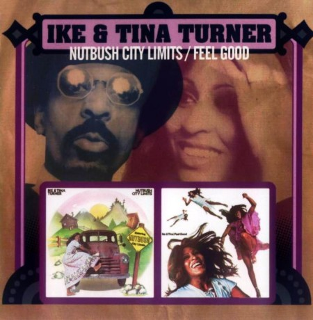 Ike & Tina Turner - Nutbush City Limits (1973) & Feel Good (1972)