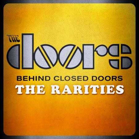 The Doors - Behind Closed Doors: The Rarities (2013)