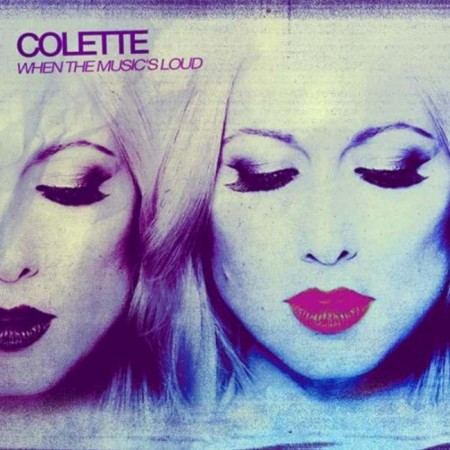 Colette - When The Music Is Loud (2013)