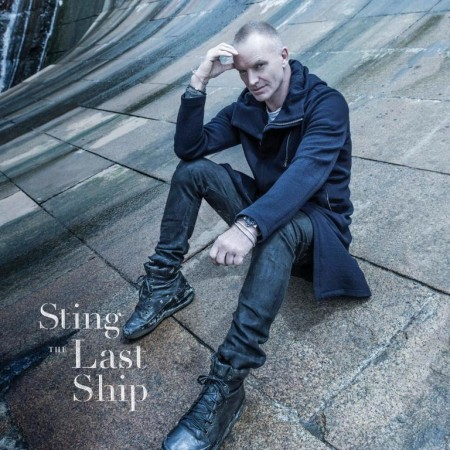Sting - The Last Ship (Deluxe Edition, 2013) FLAC