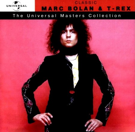 Marc Bolan & T.Rex - The Universal Masters Collection (2003)