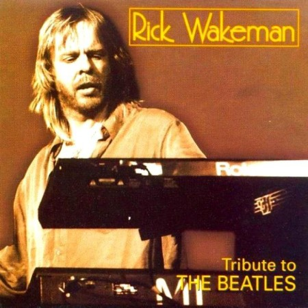 Rick Wakeman - Tribute To The Beatles (1997)