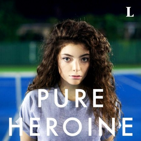 Lorde - Pure Heroine (2013, Extended)