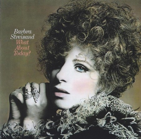 Barbra Streisand - What About Today (1969/2008 Reissue) FLAC