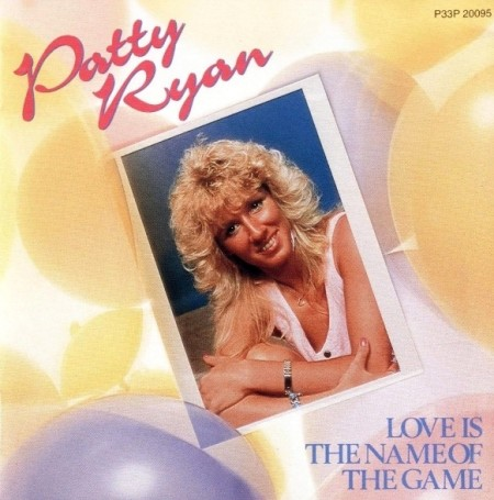 Patty Ryan - Love Is The Name Of The Game (1987/2000)
