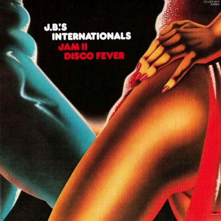 J.B.'s Internationals - Jam II Disco Fever (1978/Reissue 2003)