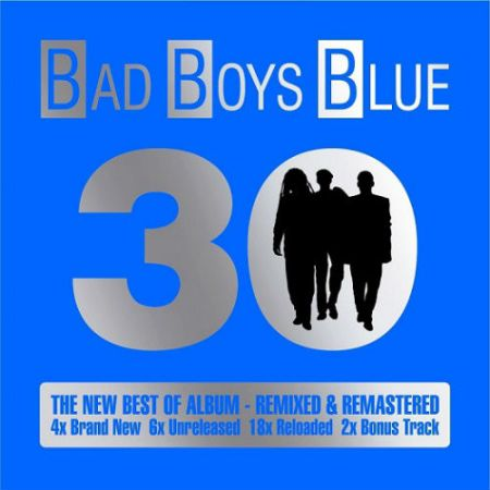 Bad Boys Blue - 30. The New Best Of Album (2CD) [2015] MP3