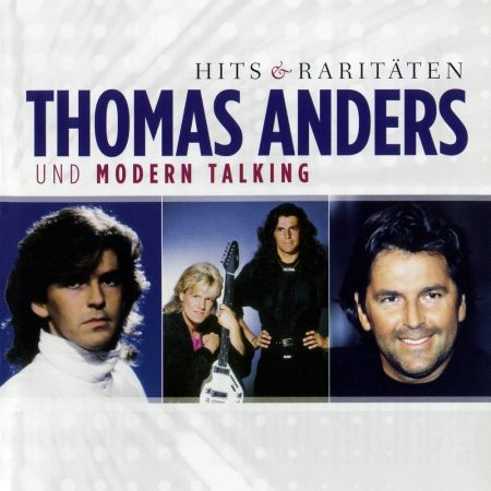 Thomas Anders Und Modern Talking - Hits & Raritäten (3CD) [2011] MP3