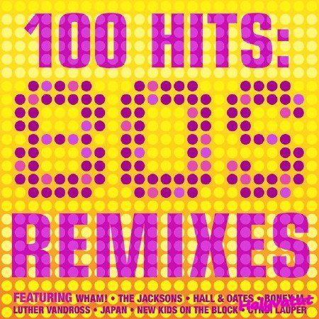 Remixes 100 Hits 80s [2016] MP3