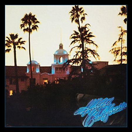 Eagles - Hotel California (40th Anniversary Expanded Edition) [2017]