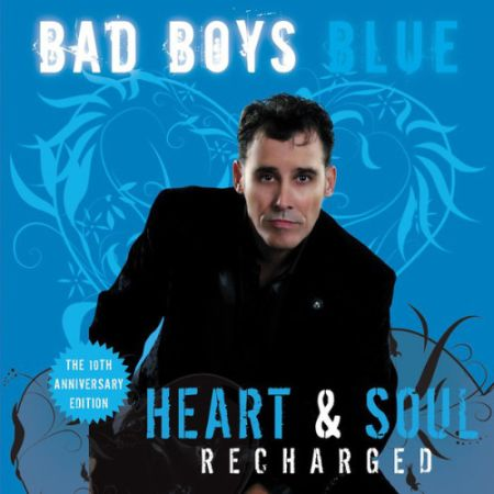 Bad Boys Blue - Heart & Soul [Recharged] (2018) MP3
