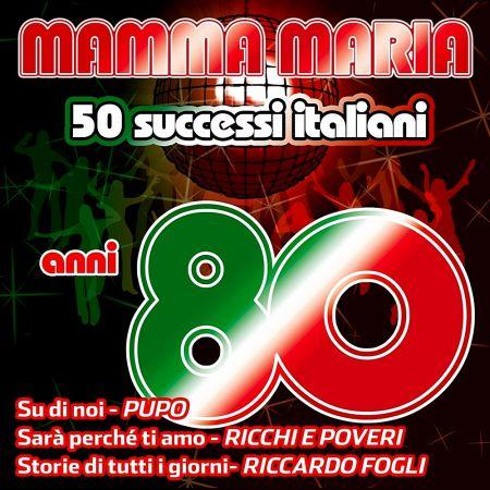 Mamma Maria: 50 Successi Italiani Anni 80 [2019]