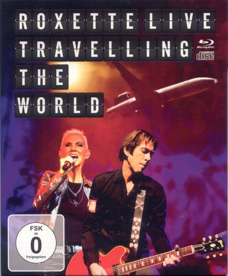 Roxette - Live, Travelling the World [2013]
